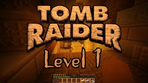 Télécharger Tomb Raider The New Adventure - Level 1 pour Minecraft 1.12.2