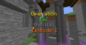 Télécharger Operation Fix the Wall - Episode I RPG pour Minecraft 1.15.2